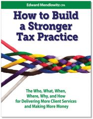 How to build a stronger tax practice cpa trendlines store the who what when where why and how for delivering more client services and making more money fandeluxe Choice Image